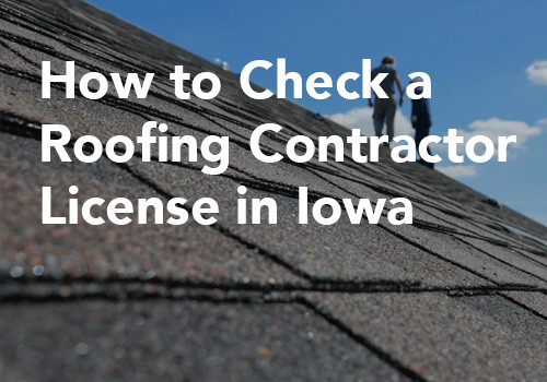 How to Check a Roofing Contractor License in Iowa