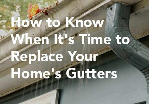 How to Know When It's Time to Replace Your Home's Gutters