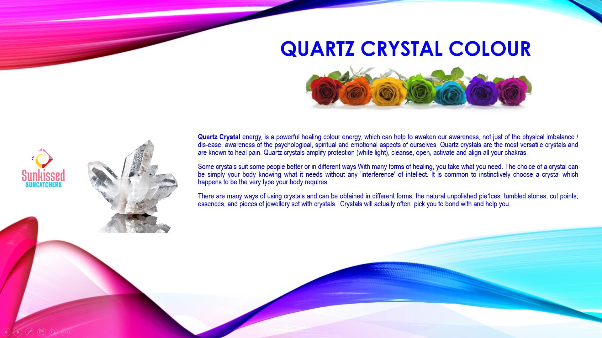 Sunkissed Suncatchers 10 Quartz Colours