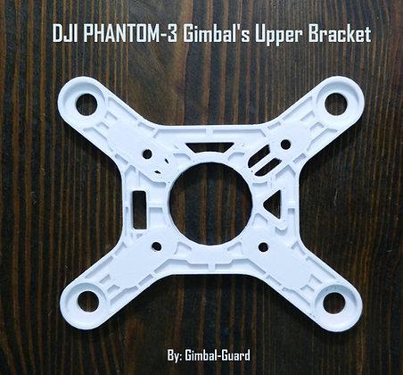 Gimbal's Upper Bracket for DJI Phantom 3