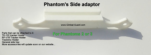 Side adaptor for DJI Phantom 2,3 or 4