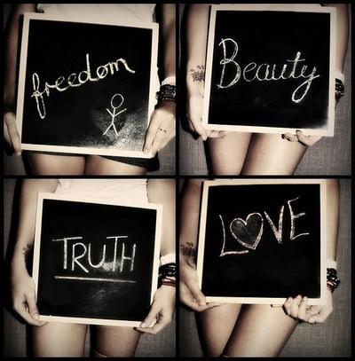 FREEDOM. BEAUTY. TRUTH. LOVE.