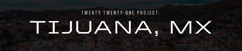 2021_PROJECT_Tijuana-02.jpg