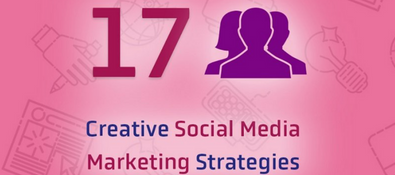17 Creative Social Media Marketing Ideas to Energize Your Online Presence