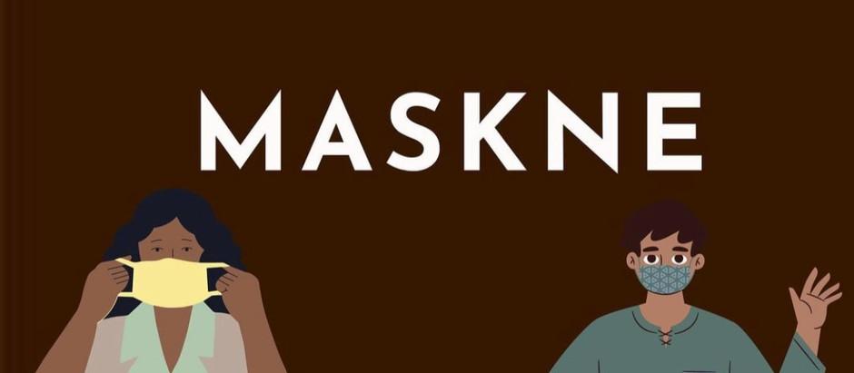 MASKNE?