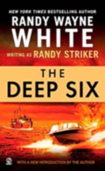 Deep Six Randy Wayne White Randy Striker Doc Ford