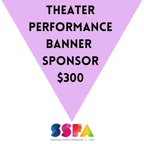 Theater Performance Banner Sponsor $300