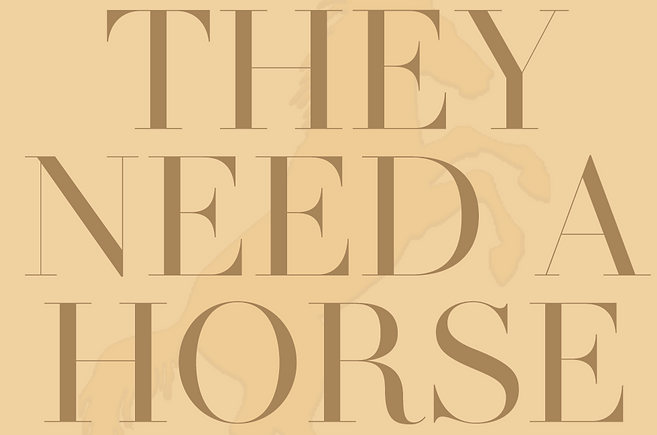 THEY-NEED-A-HORSE_ONLINE_edited.png