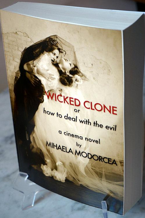 WICKED CLONE - a cinema novel by MIHAELA MODORCEA (Autographed Edition)