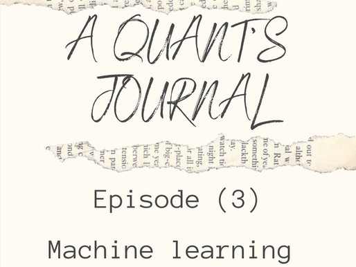 A Quants Journey, Episode 3: 'Machine Learning at last'