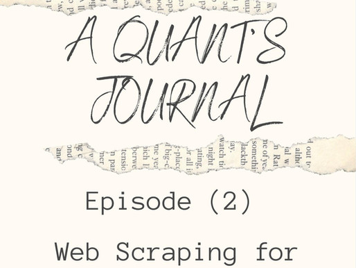 A Quants Journey, Episode 2: Web Scraping for Finance