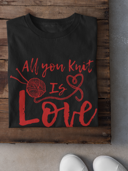 Valentines Gift for her All you Knit is Love Short Sleeve T-Shirt