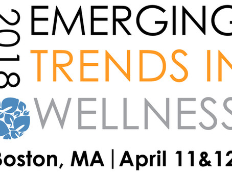 Sponsor and Exhibitor Opportunities Announced for 2018 Emerging Trends in Wellness Conference
