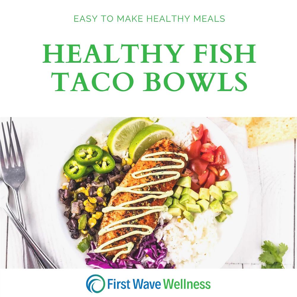 Fish Taco Bowls, Fish Tacos, Healthy Fish Tacos
