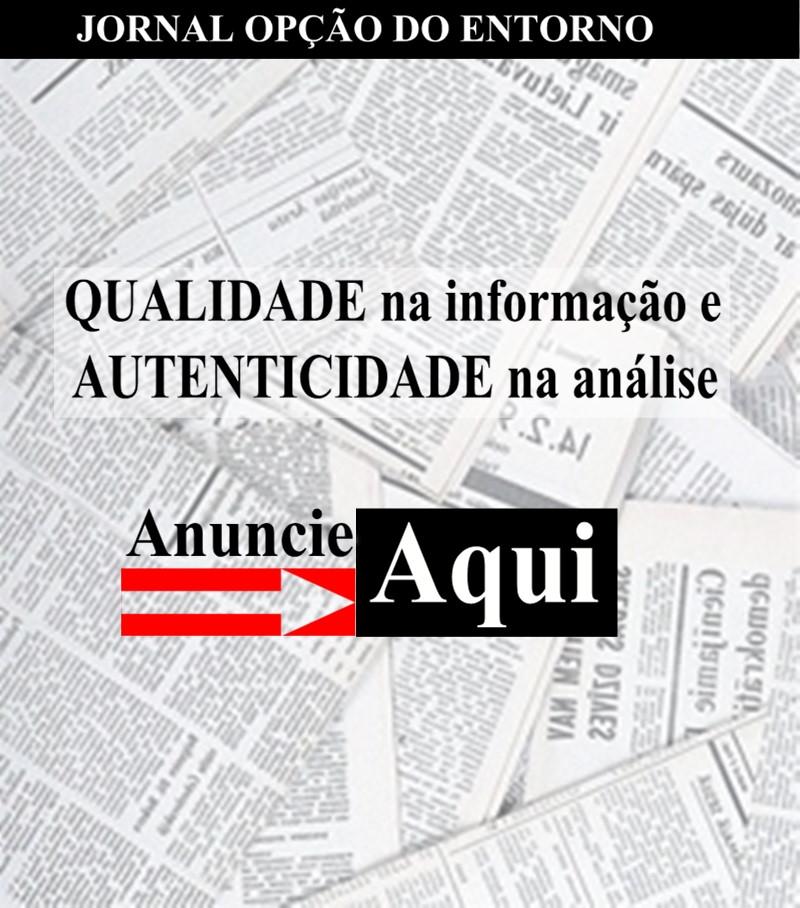 Anuncie no Jornal Opção do Entorno