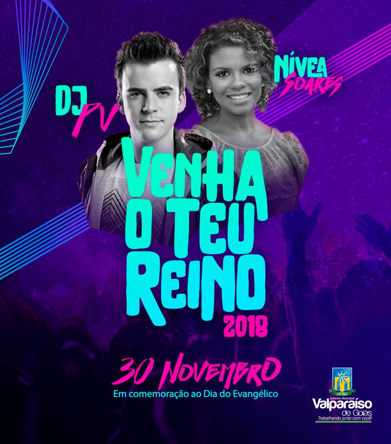 Venha o Teu Reino: Em Valparaíso o Dia do Evangélico será comemorado com Show gratuito do DJ PV e Nívea Soares