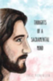 Thoughts of a Sacramental Mind