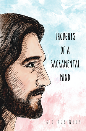 Thoughts of a Sacramental Mind