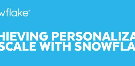Achieving Personalization at Scale with Snowflake