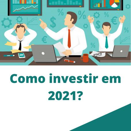 Como investir em 2021