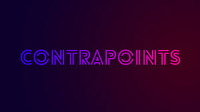 """Episode 57 Nonbinary...ness, """"Truscum,"""" and the Contrapoints Controversy"""