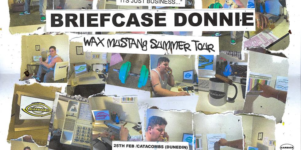 """BRIEFCASE DONNIE"" - Wax Mustang Tour (Dunedin)"