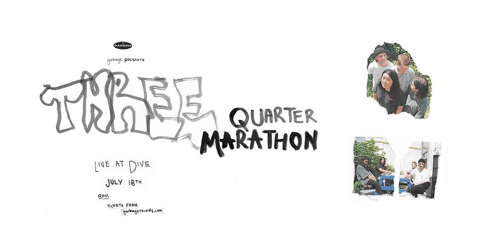 Three Quarter Marathon - LIVE AT DIVE