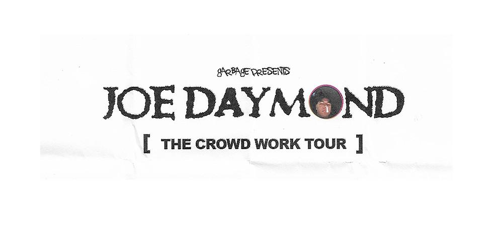 "Joe Daymond ""The Crowd Work Tour"""