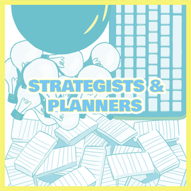 STRATEGISTS & PLANNERS