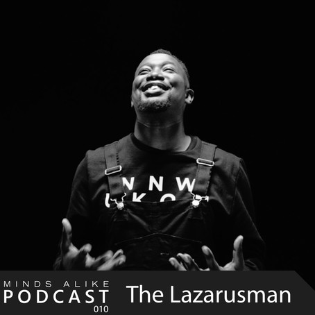 Multi-Talent Artist The Lazarusman Programs 60mins of groovy jams for Minds Alike podcast series.