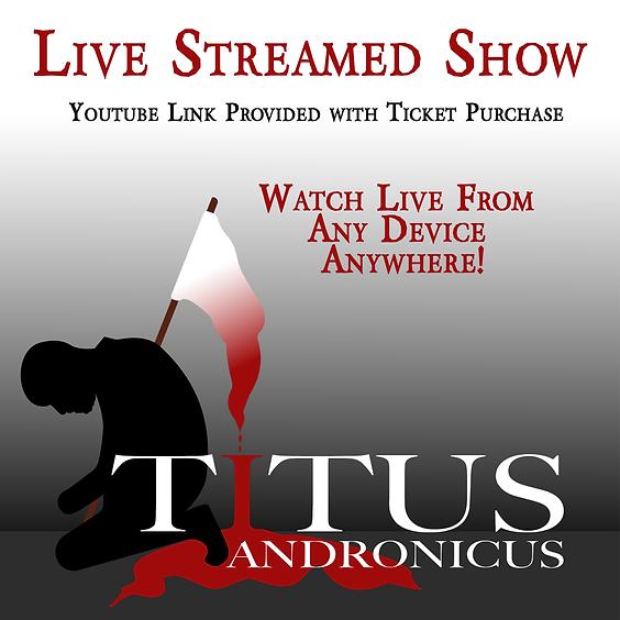 Titus Andronicus Livestream