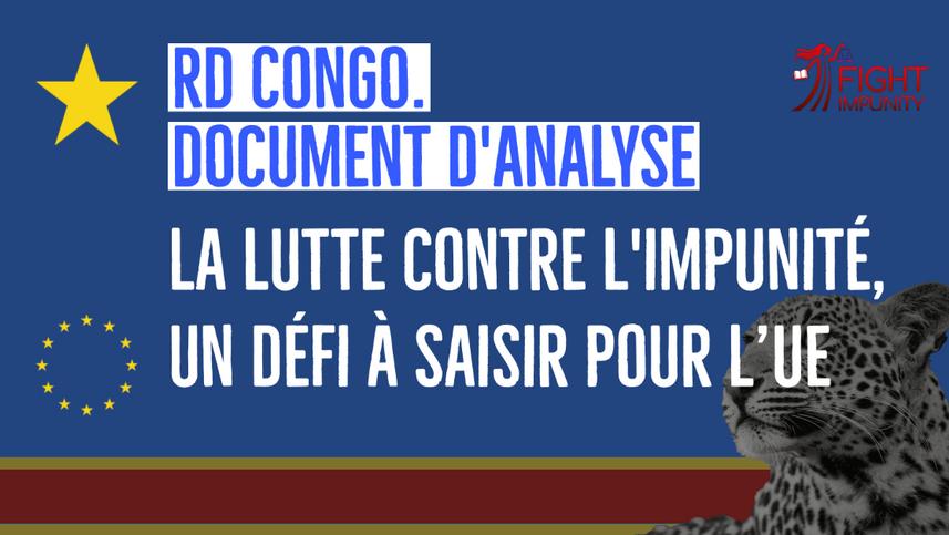 La lutte contre l'impunité en RDC, un défi à saisir pour l'Union Européenne.