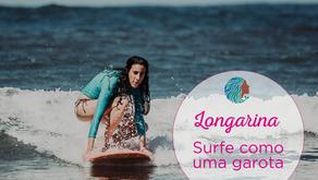 Longarina - Surfe como uma garota