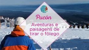 Pucón – aventuras e paisagens de tirar o fôlego