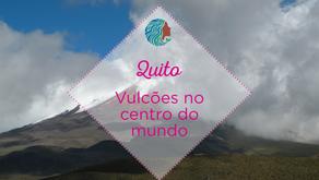 Quito – vulcões no centro do mundo