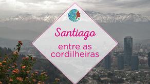 Santiago – entre as cordilheiras