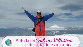 Como é subir no Vulcão Villarica no inverno e descer de esquibunda