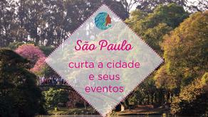 São Paulo – Curta a cidade e seus melhores eventos