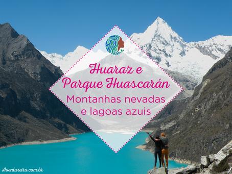 Huaraz e Parque Huascarán – montanhas nevadas e lagoas azuis