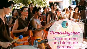 Franciskryshna – tocando em um bloco de carnaval