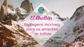 El Chaltén – Paisagens Maravilhosas Para os Amantes de Trilhas