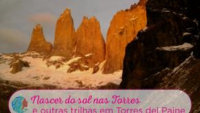 Nascer do sol nas Torres - e outras trilhas em Torres del Paine