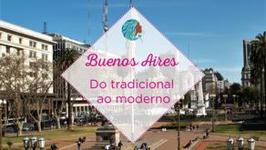 Buenos Aires do tradicional ao moderno – história, cultura e agito