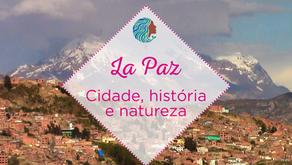 La Paz – Cidade, história e natureza