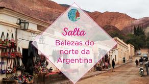 Salta – belezas do norte da Argentina