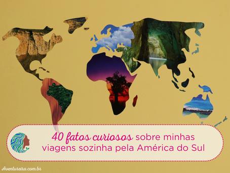 40 fatos curiosos sobre minhas viagens sozinha pela América do Sul