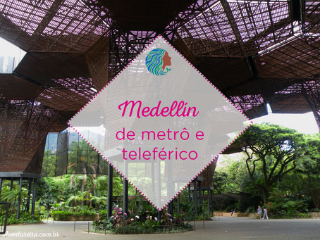 Medellín de metrô e teleférico