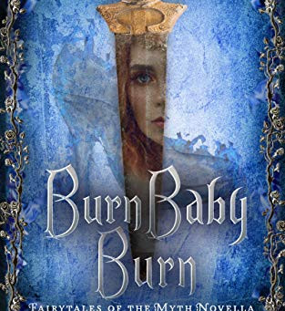 Burn Baby Burn (Fairytales of the Myth #1) by Miranda Grant