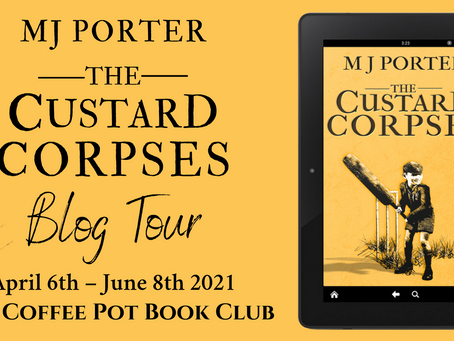 TOUR: The Custard Corpses by M J Porter