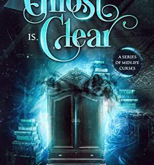 The Ghost is Clear (A Series of Midlife Curses #1) by Arial Burnz & AJ Nuest